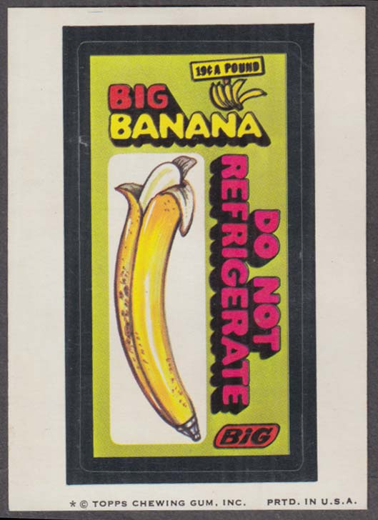 Topps Wacky Packages BIG BANANA Do Not Refrigerate 1974