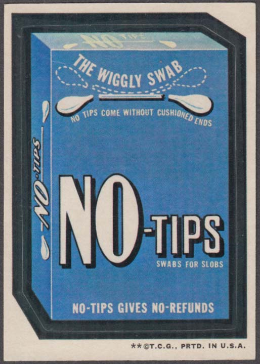 Topps Wacky Packages NO-TIPS Swabs for Slobs 1973 two * version