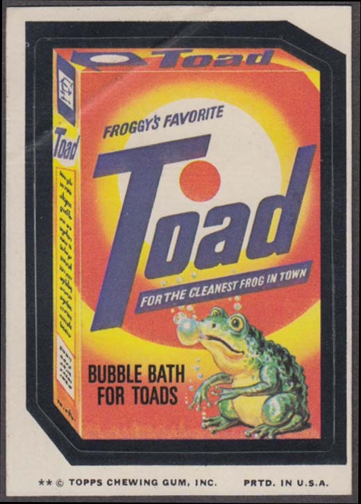 Topps Wacky Packages TOAD Bubble Bath for Toads 1975 two * version