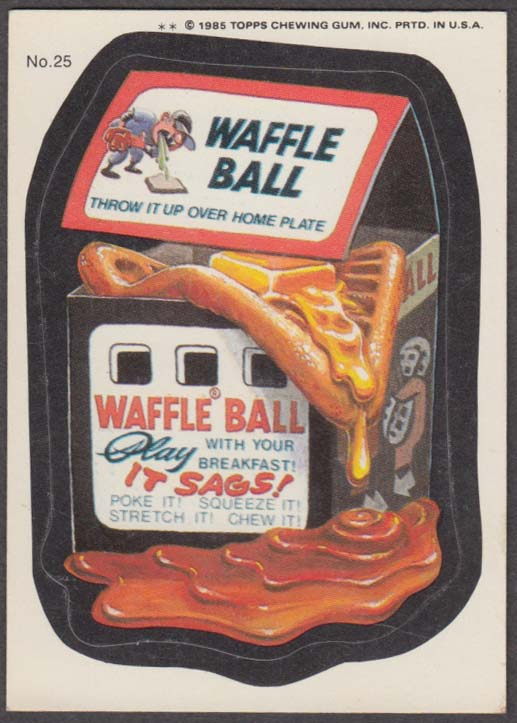 Topps Wacky Packages WAFFLE BALL 1985 #25