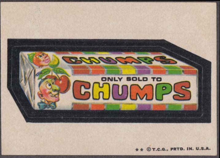 Topps Wacky Packages Only Sold to CHUMPS Candy 1973-1974 two * version