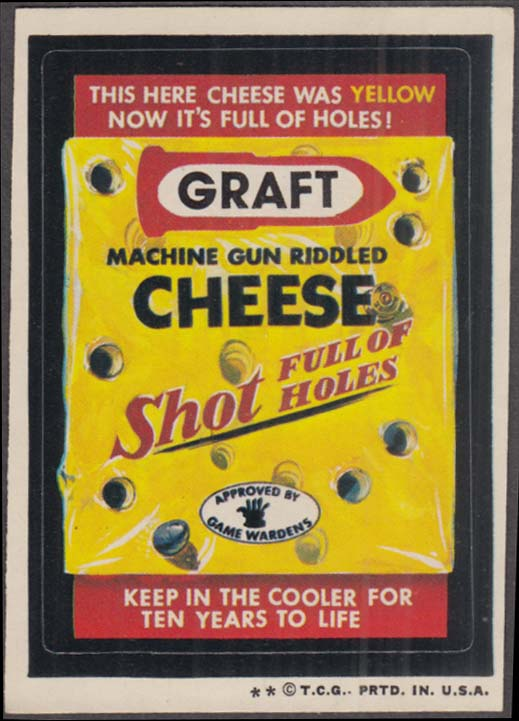 Topps Wacky Packages GRAFT Machine Gun Riddled CHEESE 1973-1974 two * version