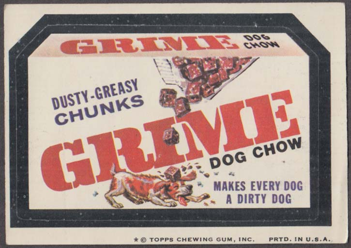 Topps Wacky Packages GRIME DOG CHOW 1974 one * version.