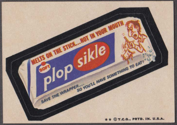 Topps Wacky Packages PLOPSIKLE 1974 two * version