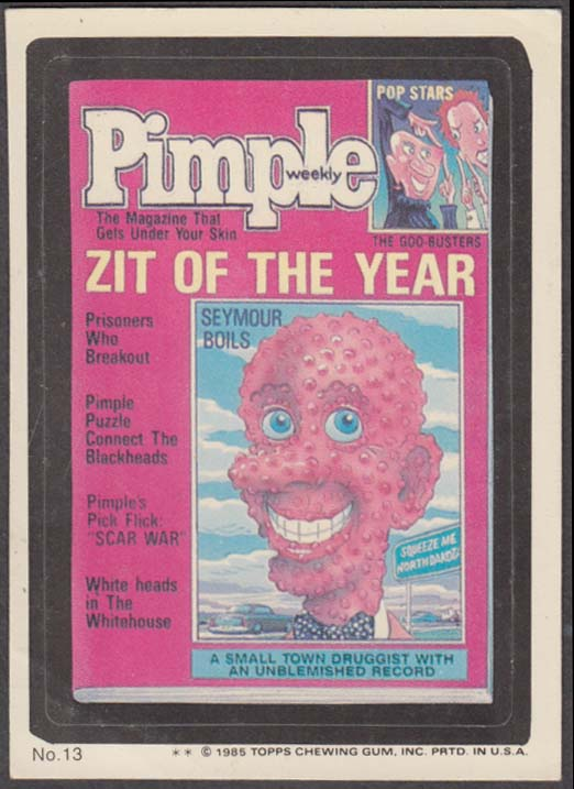 Topps Wacky Packages PIMPLE Magazine Zit of the Year 1985 #13 two * version