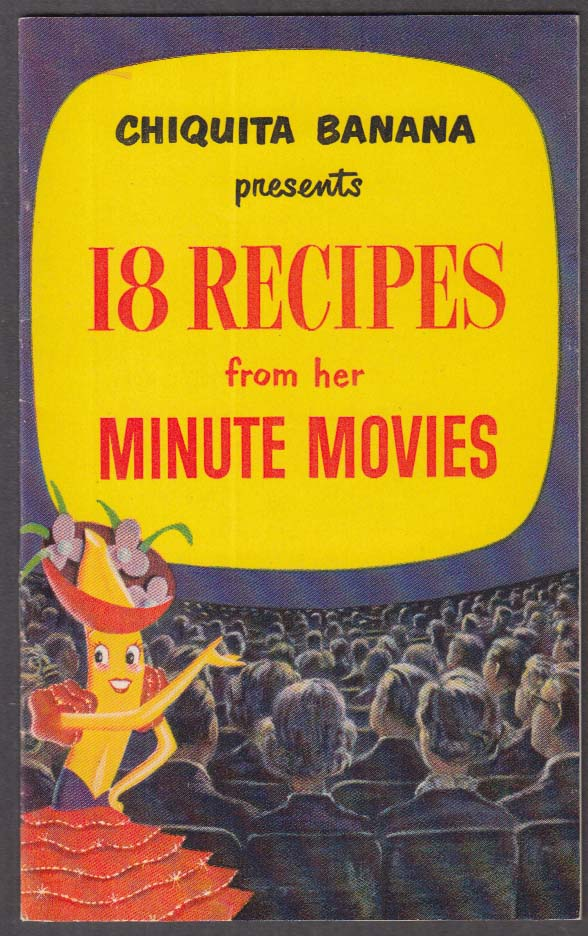 Chiquita Banana 18 Recipes from Her Minute Movies booklet 1953