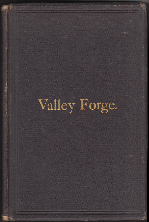Valley Forge Continental Army Occupation Centennial Proceedings 1879