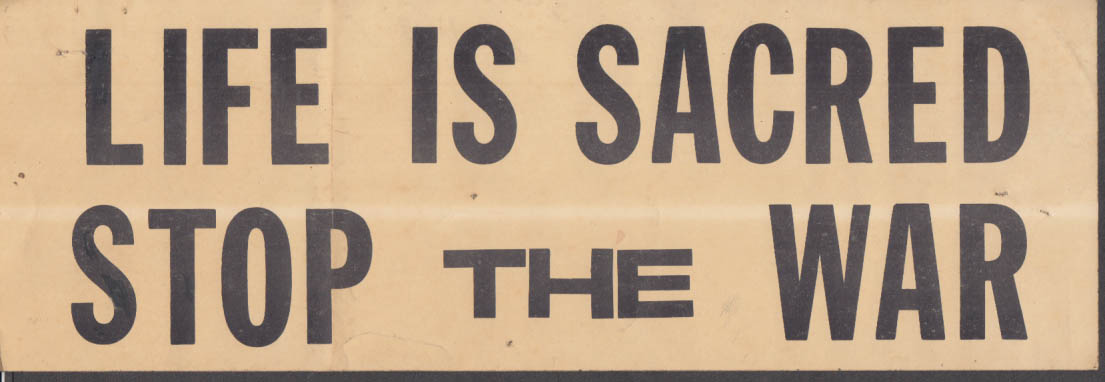 Life is Sacred - Stop the War bumper sticker ca 1960s Vietnam War era