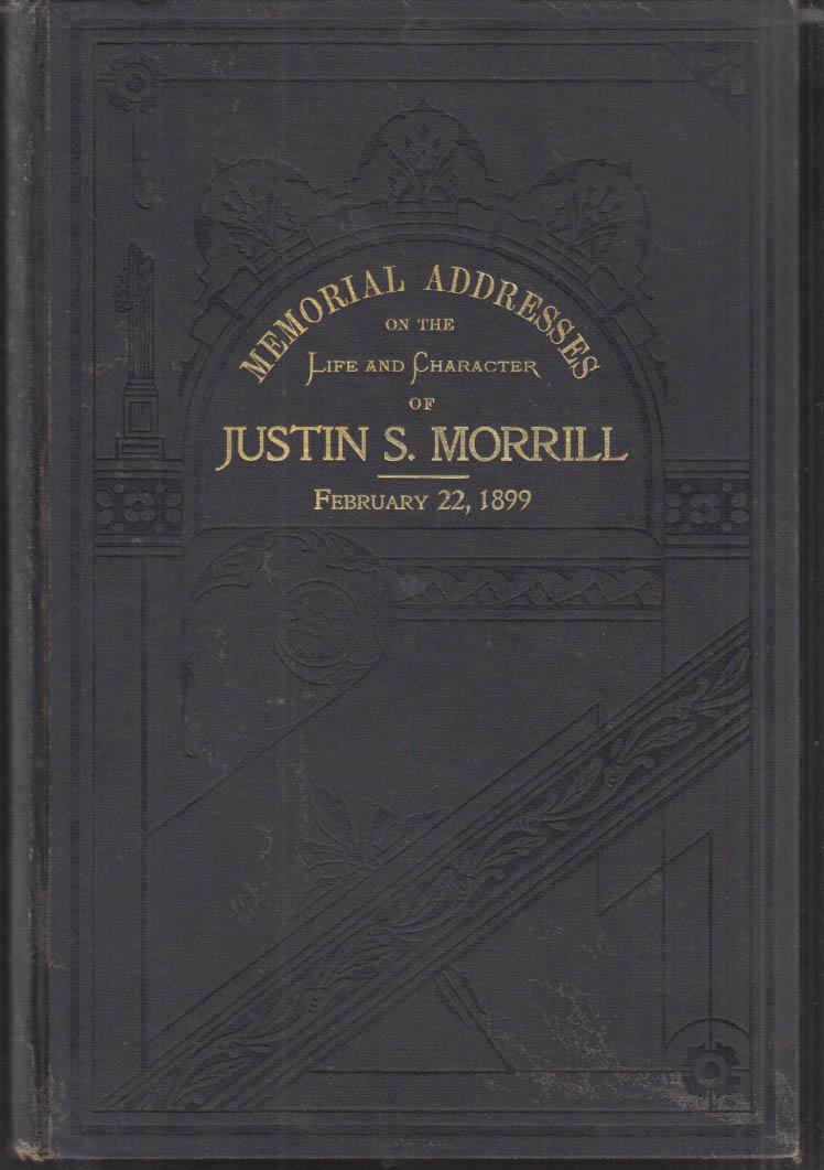Memorial Addresses on the Life & Character of Senator Justin S Morrill 2/22 1899