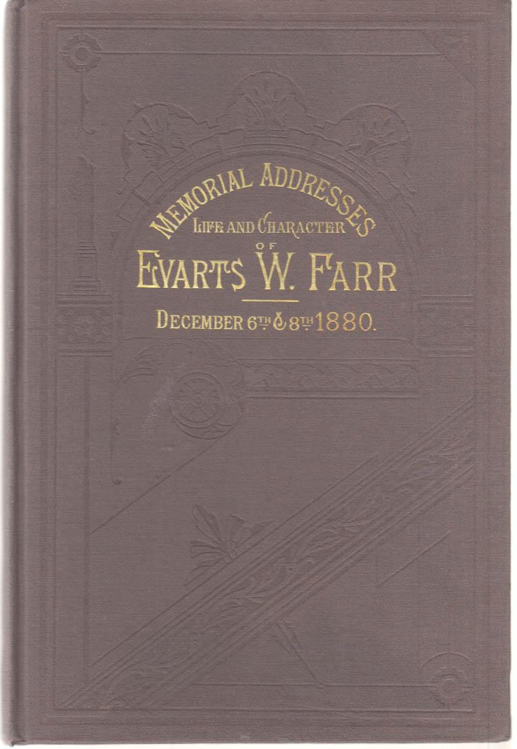 Memorial Addresses Life & Character Rep. Evarts W Farr 1880 Civil War officer