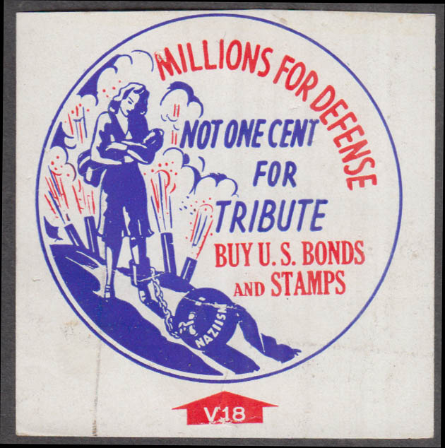 Millions for Defense Not One Cent for Tribute WWII War Bonds cinderella stamp?