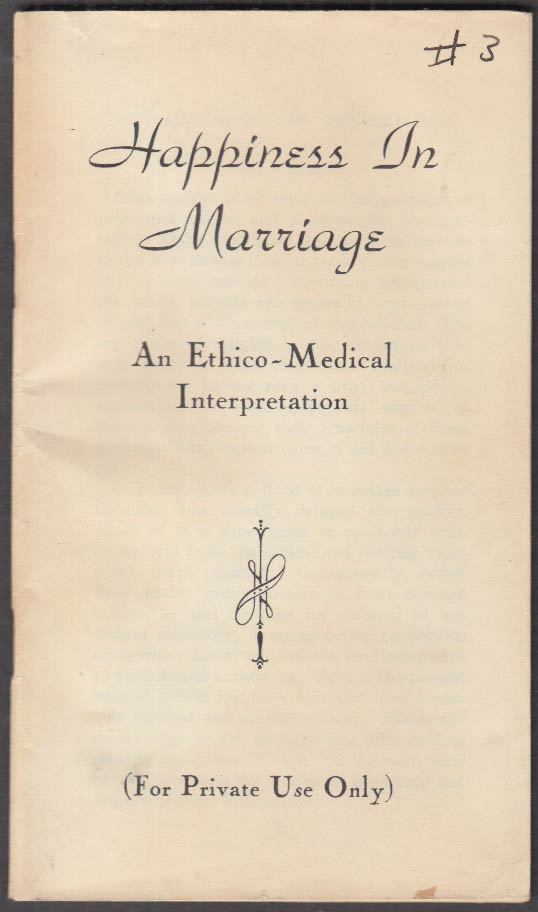 Happiness in Marriage An Ethico-Medical bklt 1940s pro-orgasm anti-contraception
