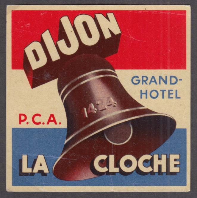 La Cloche Dijon Grand Hotel baggage sticker ca 1930s