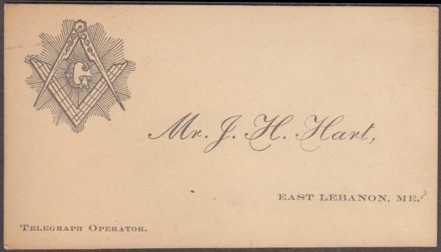Mr J H Hart Telegraph Operator E Lebanon Maine business card Masonic