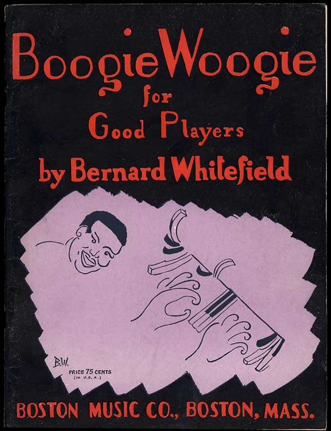 Bernard Whitefield: Boogie Woogie for Good Players music book 1944