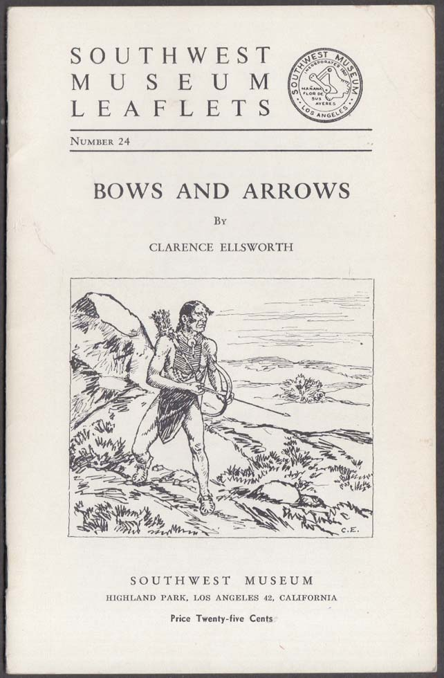 Ellsworth: Bows & Arrows: Southwest Museum Leaflet #24 1950s Los Angeles