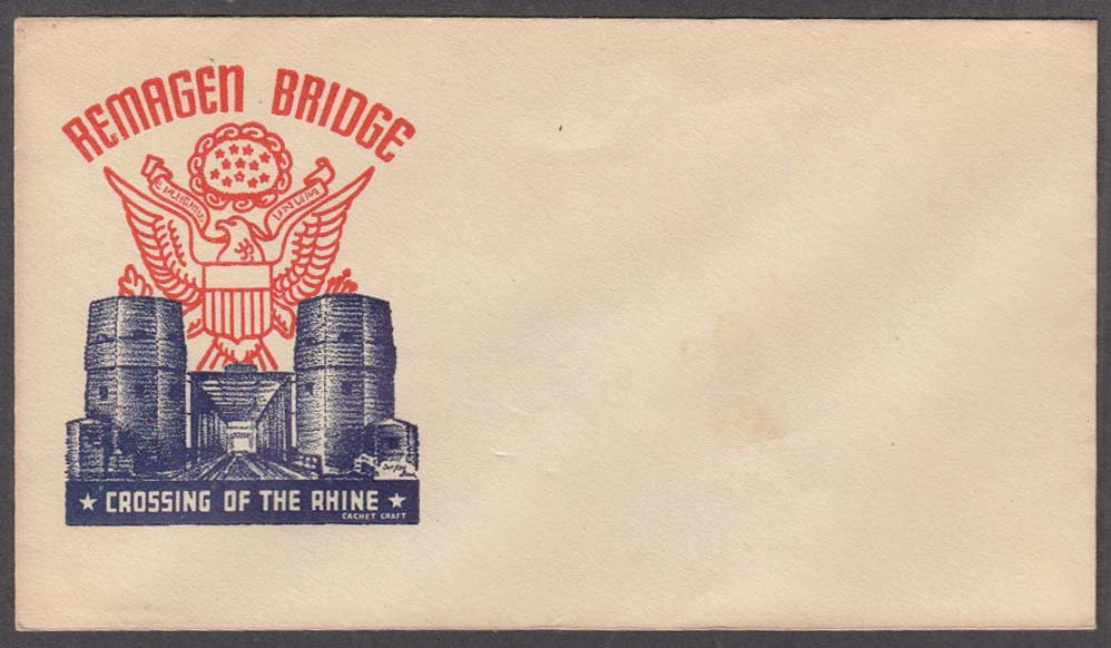 Remagen Bridge Crossing the Rhine postal cachet cover no stamp Cachet Craft 1945