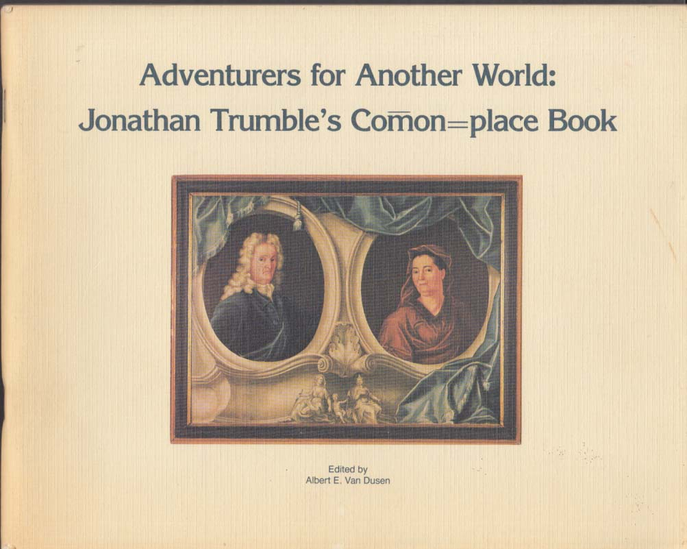 Adventurers for Another World Jonathan Trumble's Comon-place Book 1983 Trumbull