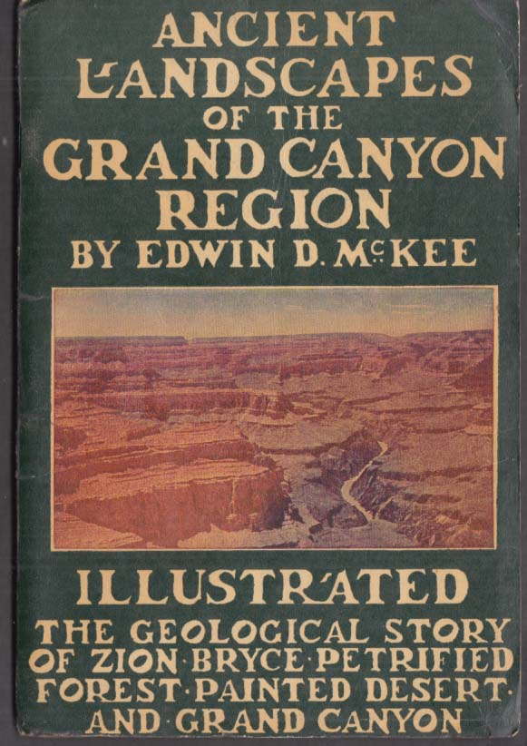 Edwin D McKee: Ancient Landscapes of the Grand Canyon Region 1950