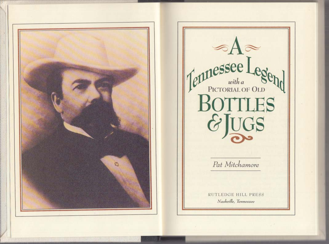 A Tennessee Legend Pictorial of Old Bottles & Jugs 1992 Jack Daniels whiskey 1st