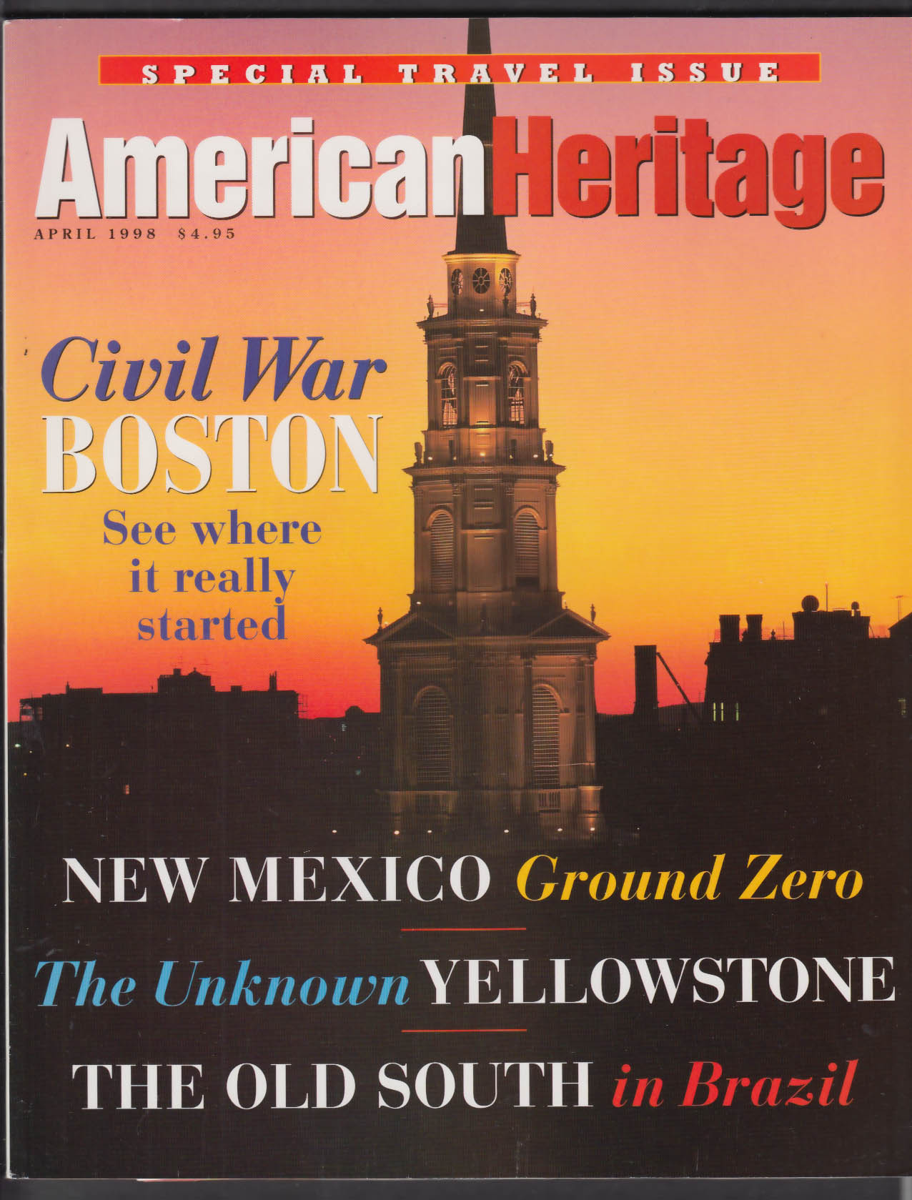 AMERICAN HERITAGE Civil War Boston New Mexico Yellowstone Brazil ++ 4 1998