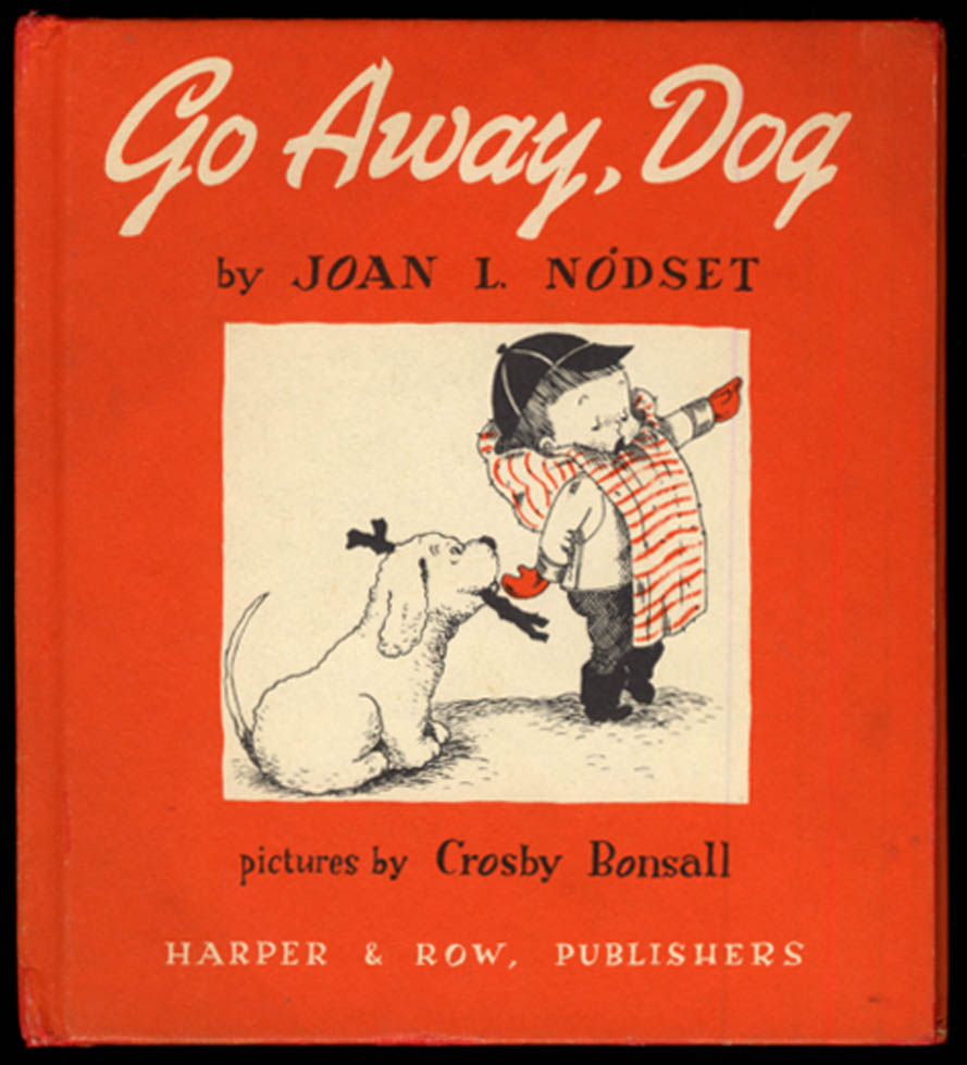Joan L Nodset: Go Away, Dog children's book 1963 1st ed Crosby Bonsall illus.
