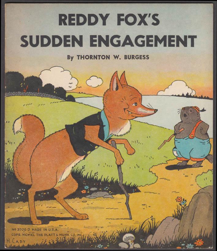 Thornton W Burgess Reddy Fox's Sudden Engagement Platt & Munk 1940 Harrison Cady