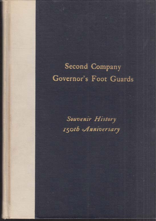 2nd Company Connecticut Governor's Foot Guards 150th Anniversary History 1925
