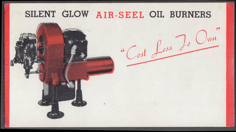 Silent Glow Air-Seel Oil Burners Cost Less to Own blotter 1940s