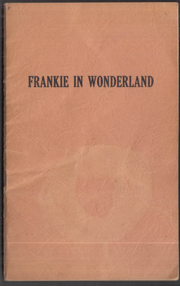 Frankie in Wonderland Anti-FDR anti-New Deal storybook E P Dutton 1934