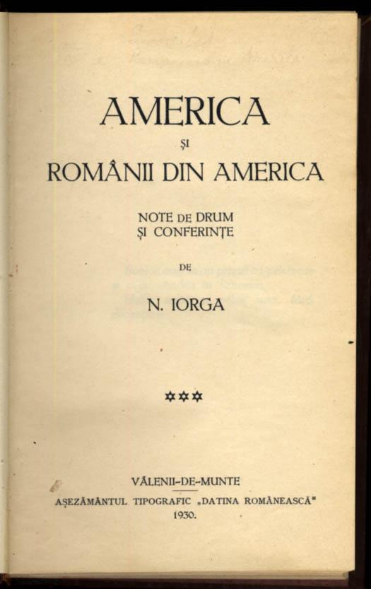 Image for Iorga: America si Romanii Din America: Note de Drum si Conferinte 1930 SIGNED