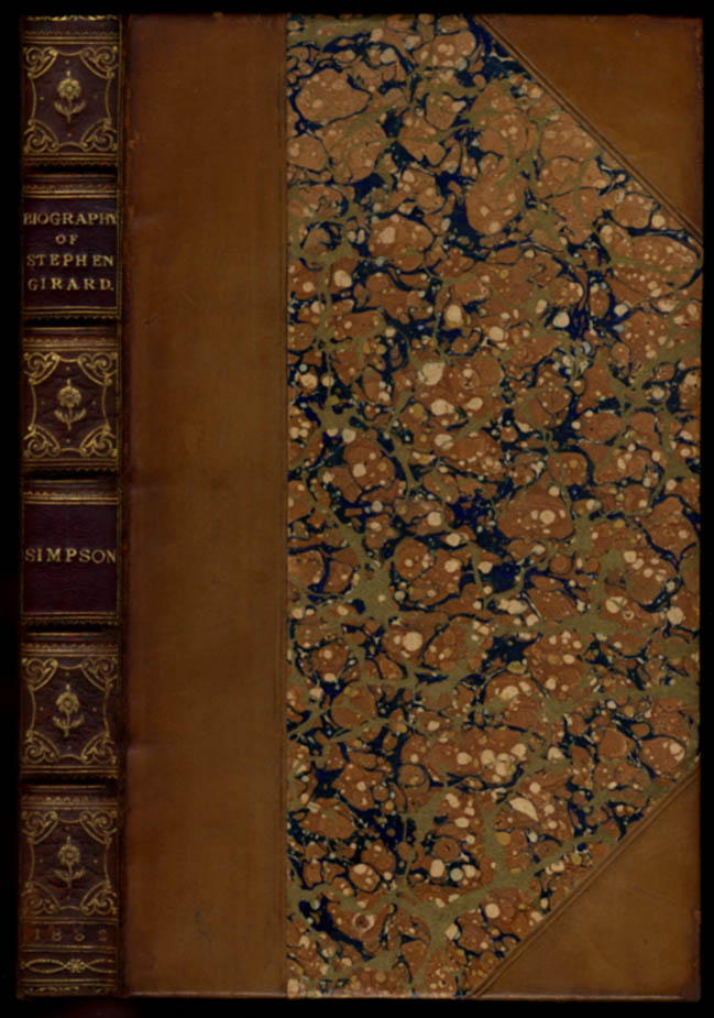 Image for Stephen Simpson: Biography of Stephen Girard: With His Will Affixed 1832 1st