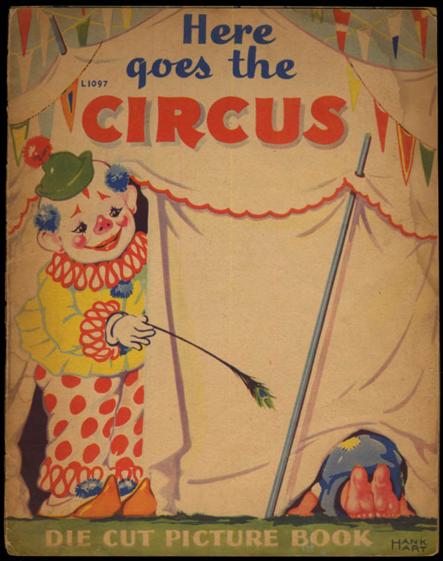 Here Goes the Circus Die-Cut Picture Book by Hank Hart 1941