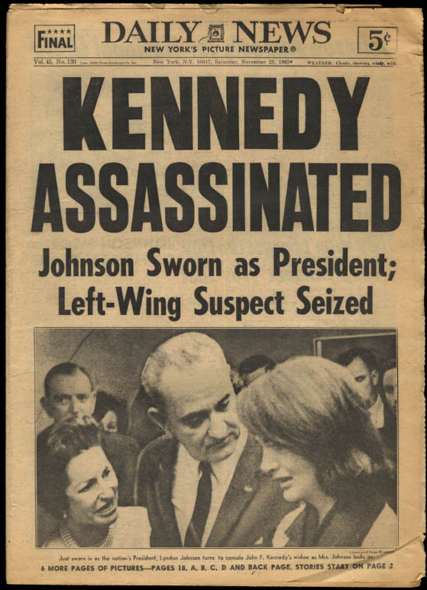 New York DAILY NEWS 11/23 1963 Kennedy Assasinated; LBJ consoles Jackie