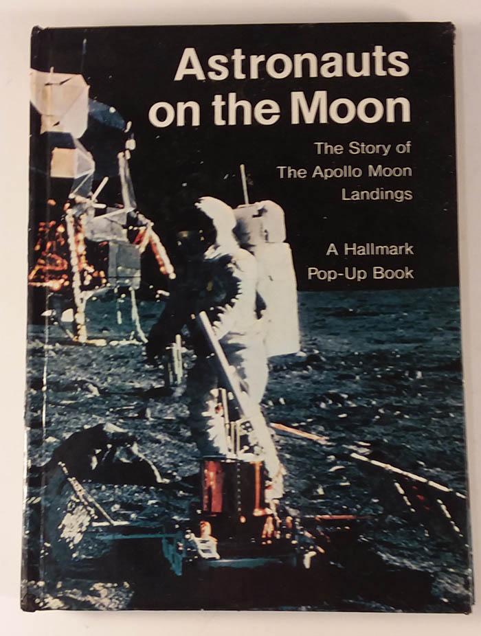 Astronauts on the Moon Apollo 11 MoonLandings Pop-Up Book 1969