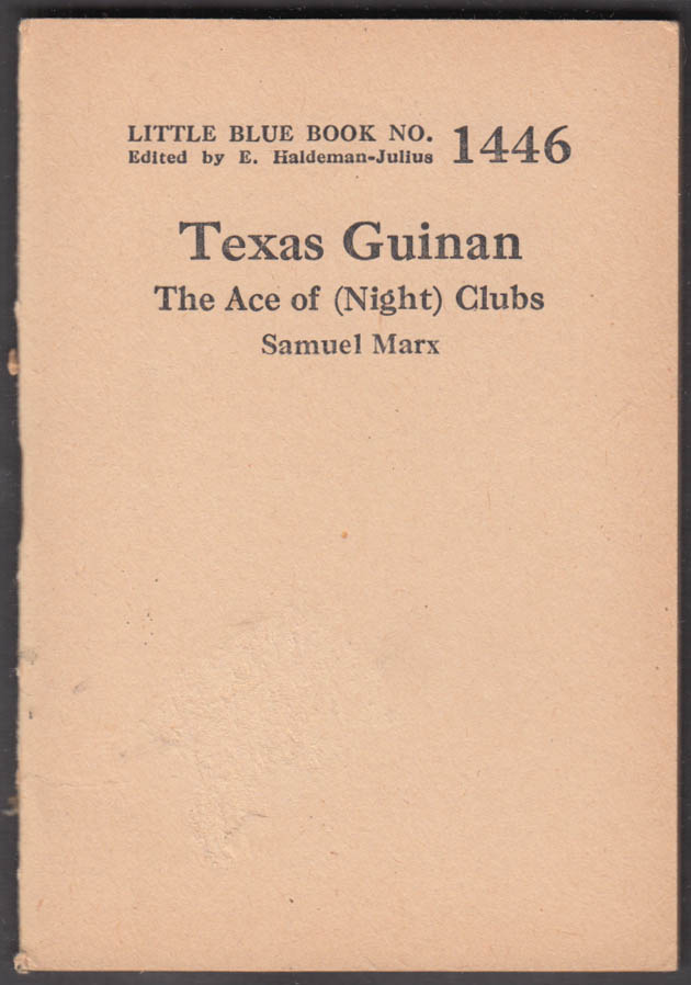 Little Blue Book #1446: Samuel Marx: Texas Guinan The Ace of (Night) Clubs