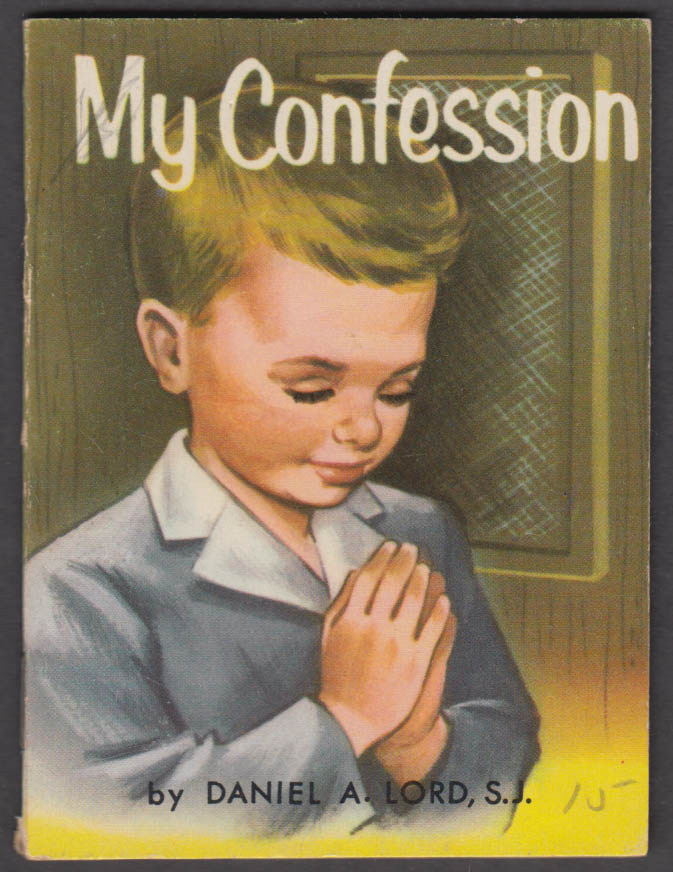 Daniel A Lord S J: My Confession: Catholic child's booklet 1951