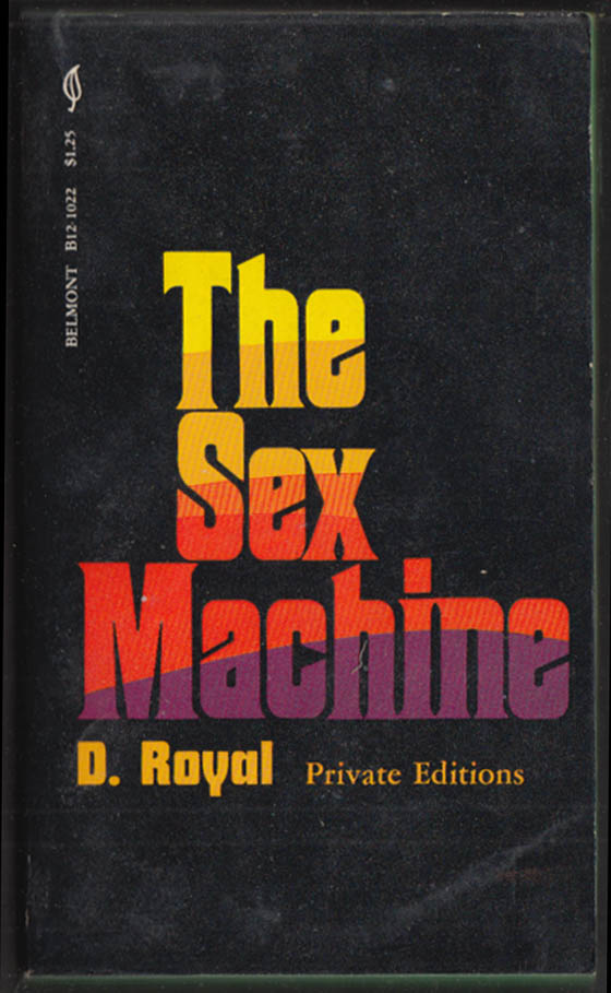 D Royal: The Sex Machine: Belmont Private Editions B12-1022 PBO 1st ed 1969