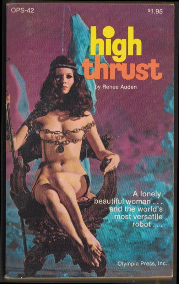 Renee Auden: High Thrust: A Lonely Woman & a Versatile Robot PBO 1st 1971