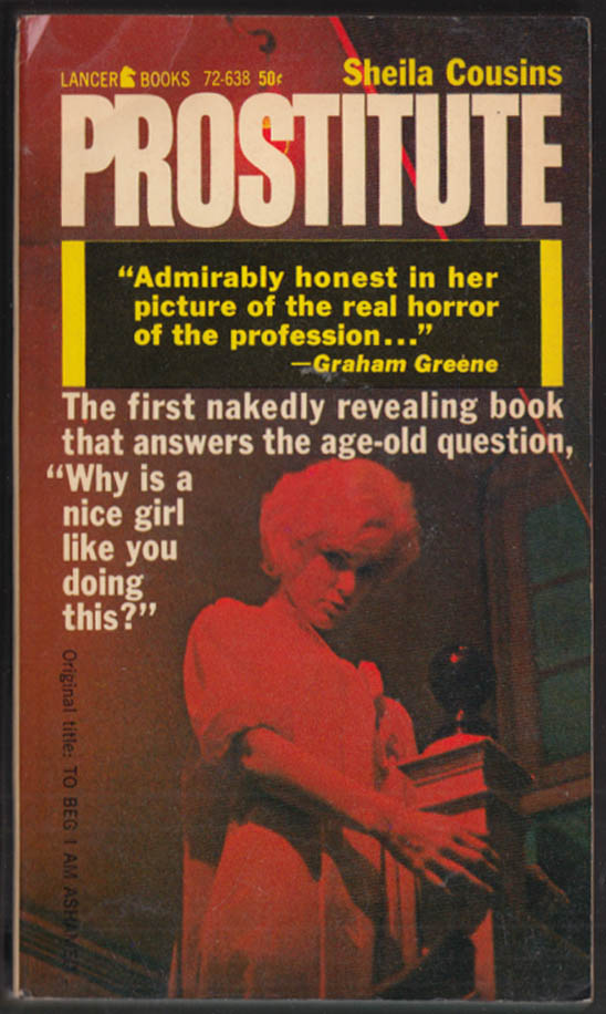 Sheila Cousins: Prostitute [aka To Beg I Am Ashamed] 1st PB ed 1962 GGA