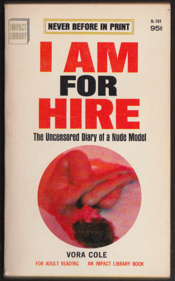 Vora Cole: I Am For Hire: Diary of a Nude Model PBO 1967 GGA