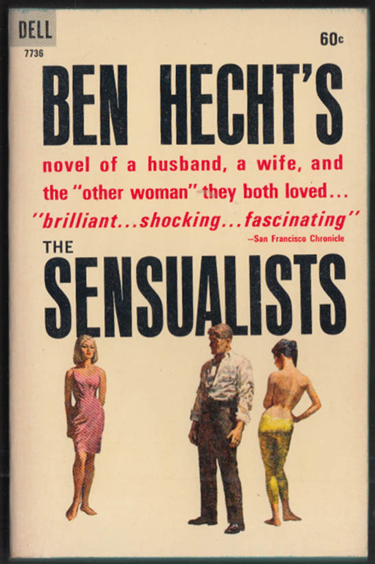 Ben Hecht: The Sensualists: Dell 7736 1st PB edition thus 1964 GGA