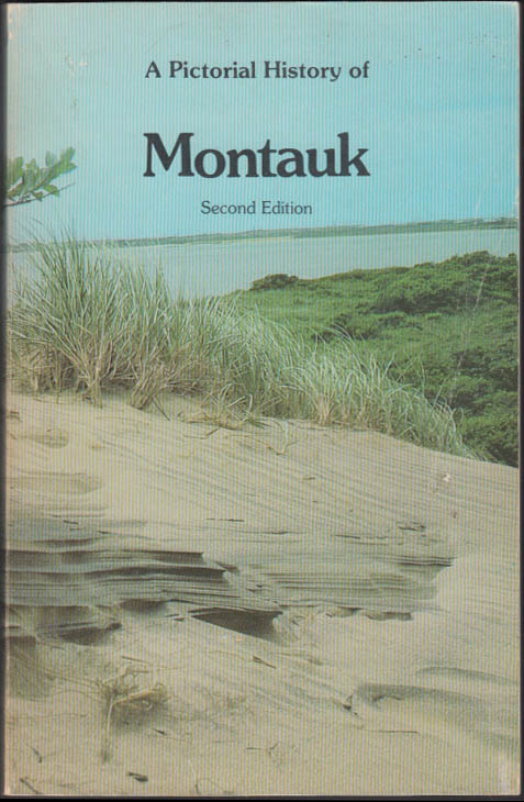Albert R Holden: A Pictorial History of Montauk New York 2nd edition 1983