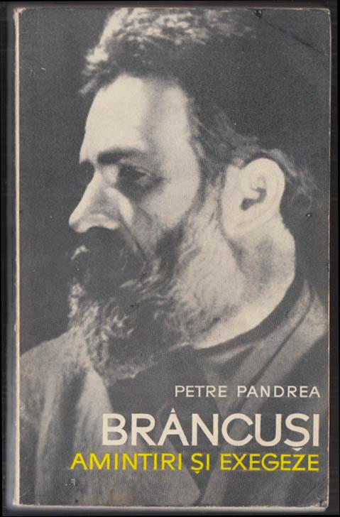 Image for Petre Pandrea: Brancusi - Memories & Exegesis biography in Romanian 1967