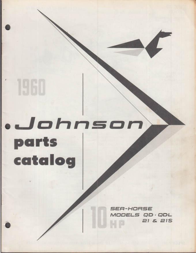 1960 Johnson Outboard Motor Parts Catalog 10 hp Sea Horse QD QDL 21 & 21S