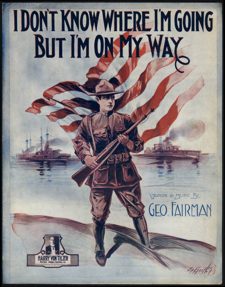 I Don't Know Where I'm Going But I'm On My Way sheet music WWI 1917