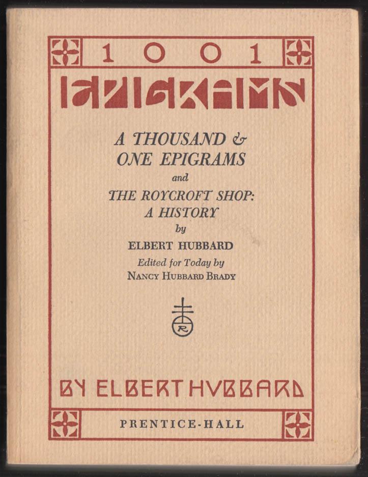 A Thousand & One Epigrams & Roycroft Shop History Elbert Hubbard: 1973