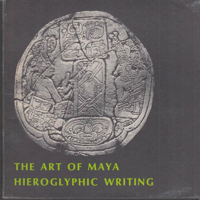 Image for The Art of Maya Hieroglyphic Writing Exhibit Catalog 1971