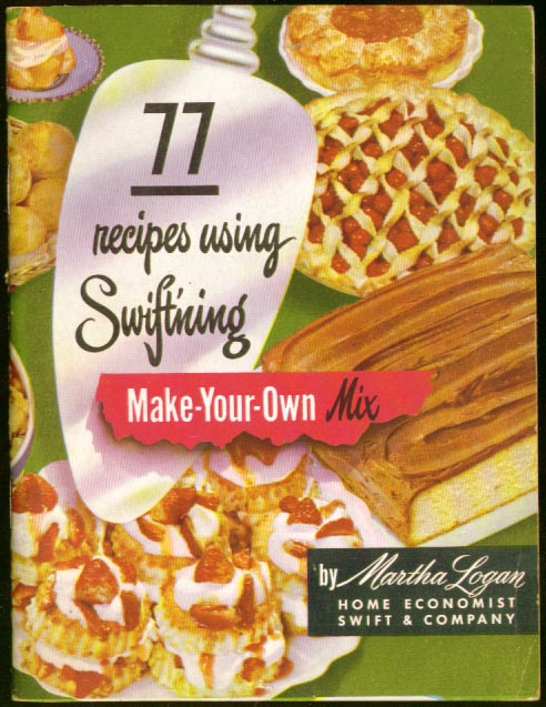 Swift'ning Make-Your-Own Mix Recipes Martha Logan 1950