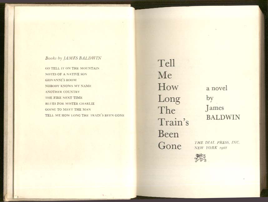 Baldwin Tell Me How Long the Train's Been Gone 1st ed